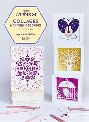 Collages et papiers découpés à colorier: 25 projets à réaliser