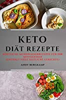 Keto Diaet (Keto Diet German Edition): Koestliche Mundwasserrezepte Fuer Ihr Mittagessen (Enthaelt Viele Seitliche Gerichte)