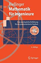 Mathematik für Ingenieure: Eine anschauliche Einführung für das praxisorientierte Studium (Springer-Lehrbuch) (German Edition)
