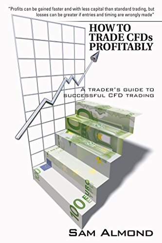 How to Trade Cfds Profitably: A Trader's Guide to Successful Cfd Trading (English Edition)