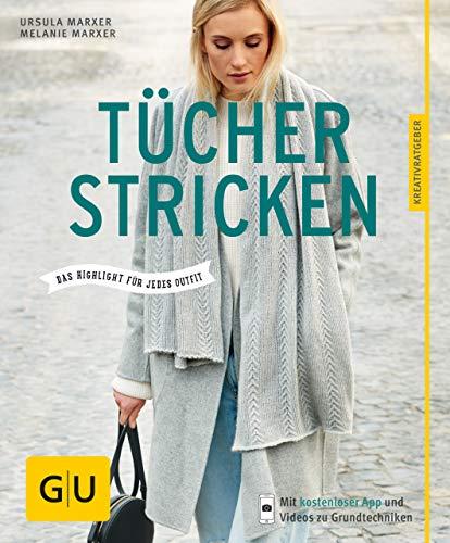 Tücher stricken: Das Highlight für jedes Outfit (GU Kreativratgeber)