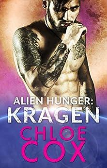 Kragen (Alien Hunger Book 1) by [Chloe Cox]