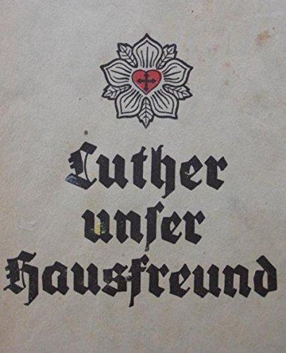 Luther unser Hausfreund :