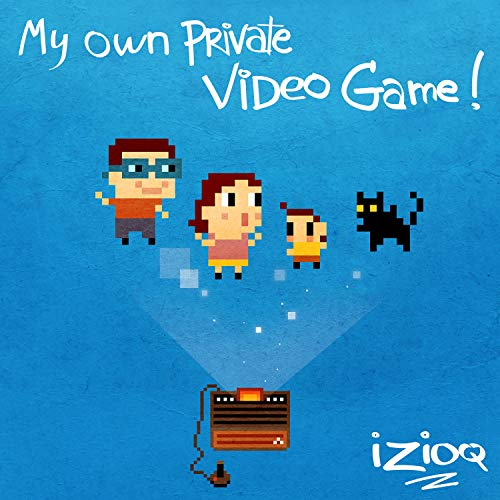 My Own Private Video Game