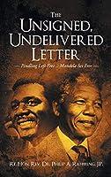 The Unsigned, Undelivered Letter: Pindly Left Free... Mandela Set Free