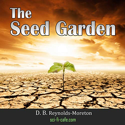 The Seed Garden Audiobook By D. B. Reynolds-Moreton cover art