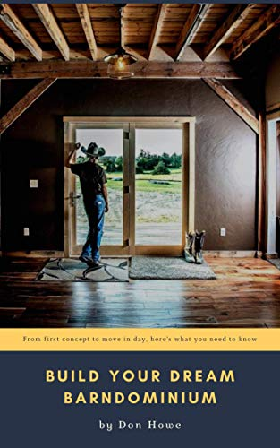 Build Your Dream Barndominium: From First Concept to Move In Day,...