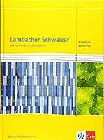 Lambacher Schweizer Mathematik Kursstufe - Basisfach. Ausgabe Baden-Wuerttemberg. Schuelerbuch Klassen 11/12