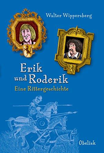 Erik und Roderik: Eine Rittergeschichte