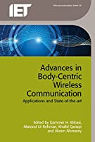 Advances in Body-Centric Wireless Communication: Applications and state-of-the-art (Telecommunications)