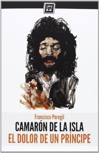 Camarón De La Isla. El Dolor De Un Príncipe (VARIOS)