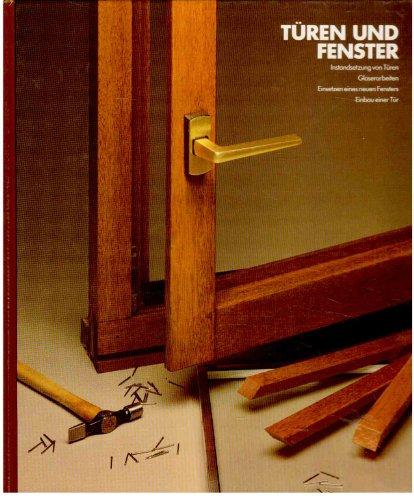 Türen und Fenster. Instandsetzung von Türen - Glaserarbeiten - Einsetzen eines neuen Fensters - Einbau einer Tür