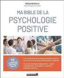 Ma bible de la psychologie positive