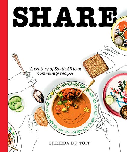 Share: A century of South African community recipes (English Edition)