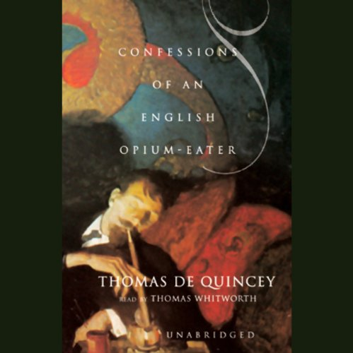 Confessions of an English Opium Eater  Audiolibri