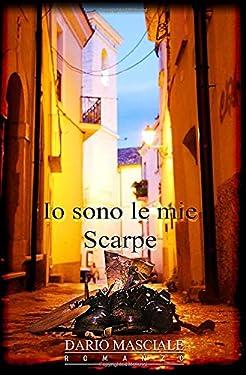 IO SONO LE MIE SCARPE (Italian Edition)