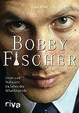 Bobby Fischer: Genie und Wahnsinn im Leben der Schachlegende - Frank Brady