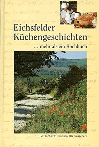 Eichsfelder Küchengeschichten: Mehr als ein Kochbuch