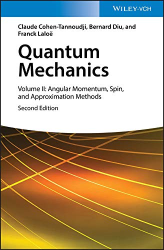 Quantum Mechanics, Volume 2: Angular Momentum, Spin, and Approximation Methods (English Edition)