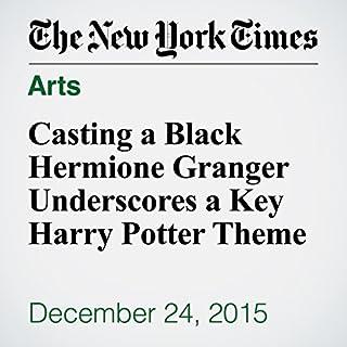 『Casting a Black Hermione Granger Underscores a Key Harry Potter Theme』のカバーアート