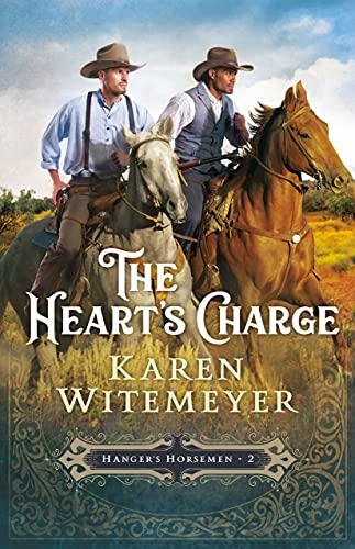 The Heart's Charge (Hanger's Horsemen Book #2) by [Karen Witemeyer]