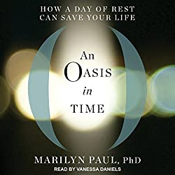 An Oasis in Time: How a Day of Rest Can Save Your Life