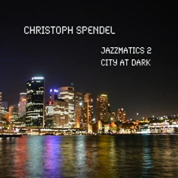 Jazzmatics 2 City at Dark