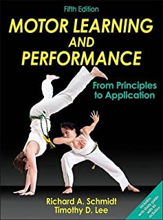 Motor Learning and Performance-5th Edition With Web Study Guide: From Principles to Application by Richard Schmidt (2013-1...