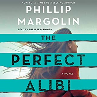 The Perfect Alibi     A Novel              Written by:                                                                                                                                 Phillip Margolin                               Narrated by:                                                                                                                                 Therese Plummer                      Length: 7 hrs and 6 mins     Not rated yet     Overall 0.0