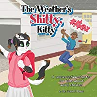 The Weather's Shitty, Kitty: A Conversation-starter for Kids about Word Choices (Conversation Starters)
