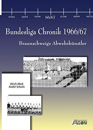 Bundesliga Chronik 1966/1967. Braunschweigs Abwehrkünstler