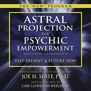 Astral Projection for Psychic Empowerment CD Companion: Past, Present, and Future NOW (The Now Program)