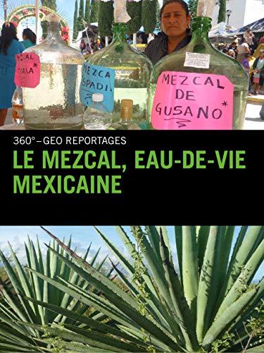 Le Mezcal, eau-de-vie mexicaine