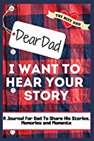 Dear Dad. I Want To Hear Your Story: A Guided Memory Journal to Share The Stories, Memories and Moments That Have Shaped Dad's Life - 7 x 10 inch