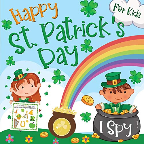 I Spy St. Patrick's Day: Happy Guessing Game and Activity Book for Kids Ages 2-5, Toddlers and Preschool with Fun A to Z Interactive Picture Riddles, Leprechaun, Rainbow and Unicorns