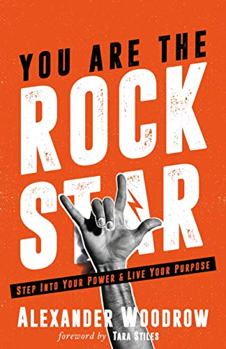 You Are The Rock Star: Step Into Your Power And Live Your Purpose (English Edition)