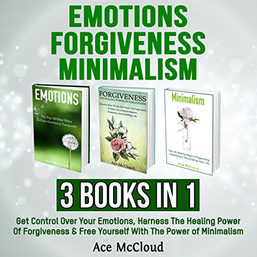 Emotions, Forgiveness, and Minimalism audiobook cover art