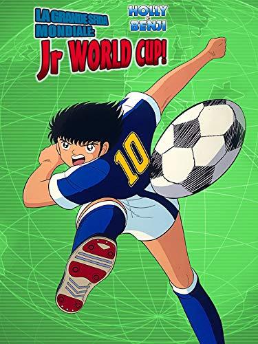 Holly e Benji - La grande sfida mondiale: Jr World Cup!