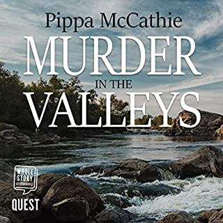Murder in the Valleys                   By:                                                                                                                                 Pippa McCathie                               Narrated by:                                                                                                                                 Gwen Watson                      Length: 7 hrs and 49 mins     2 ratings     Overall 4.5