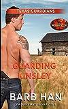 Guarding Kinsley: Brotherhood Protectors World (Texas Guardians)