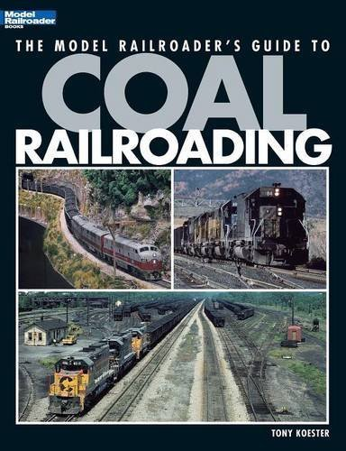 Image OfThe Model Railroader's Guide To Coal Railroading By Tony Koester (2006-12-01)