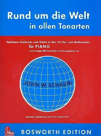Rund um die Welt in allen Tonarten. Tonleitern, Kadenzen und Stücke in den 24 Dur- und Molltonarten für Piano