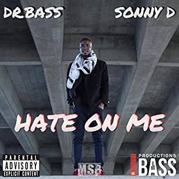 Hate on Me (feat. Sonny D)