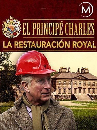 El Principé Charles: La Restauraciòn Royal