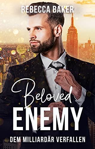 Beloved Enemy: Dem Milliardär verfallen (Unexpected Lovestories 4)