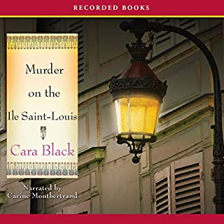 Murder on the Ile Saint Louis                   By:                                                                                                                                 Cara Black                               Narrated by:                                                                                                                                 Carine Montbertrand                      Length: 10 hrs and 40 mins     22 ratings     Overall 3.7