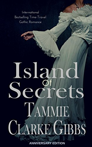 Book: Island of Secrets - A Time Travel, Gothic Romance by Tammie Clarke Gibbs