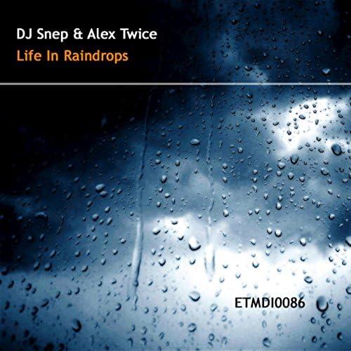 Alex Twice, DJ Snep