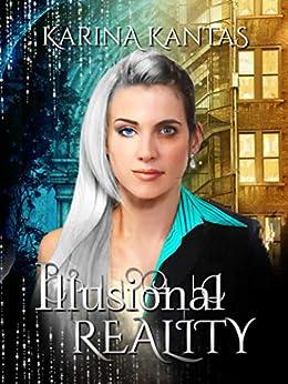 Illusional Reality: A clean fantasy romance. by [Karina Kantas]