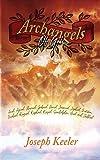 Archangels of God: Ariel, Azrael, Chamuel, Gabriel, Hariel, Jeremiel, Jophiel, Metatron, Michael, Raguel, Raphael, Raziel, Sandalphon, Uriel and Zadkiel